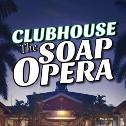 SOAP OPERA Ch Clubhouse