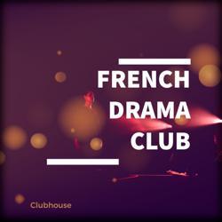 French Drama Club Clubhouse