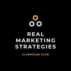 Real Marketing Strategies Clubhouse
