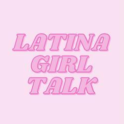 LATINA GIRL TALK Clubhouse