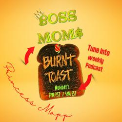 Bo$$ Moms & Burnt Toast Clubhouse