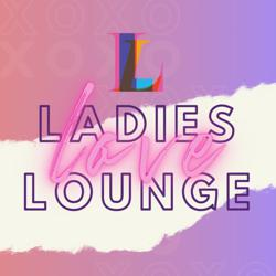 Ladies Love Lounge Clubhouse