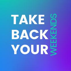 Take Back Your Weekends! Clubhouse