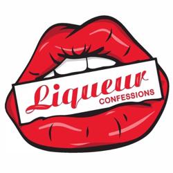 LIQUEUR CONFESSIONS  Clubhouse