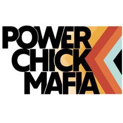 Power Chick Mafia Clubhouse