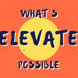 Elevate What's Possible Clubhouse