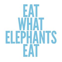 Eat What Elephants Eat Clubhouse