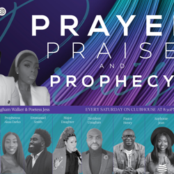Prayer, Praise & Prophecy Clubhouse