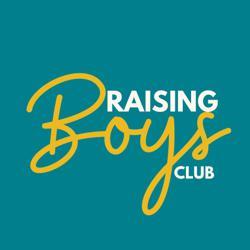 Raising Boys  Clubhouse