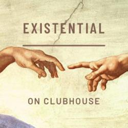 Existential Clubhouse