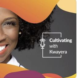 Cultivating with Kwayera  Clubhouse