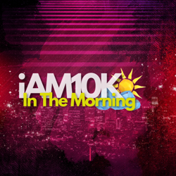 iAM10K In The Morning  Clubhouse
