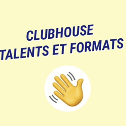 Talents & Formats CH  Clubhouse
