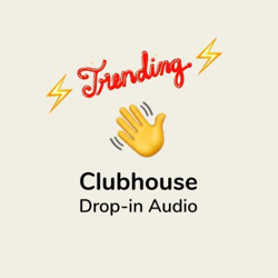 Trending Clubhouse