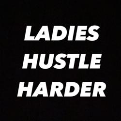 Ladies Hustle Harder  Clubhouse