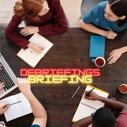 Debriefings and Briefings Clubhouse