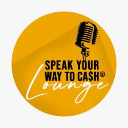 Speak Your Way To Cash®  Lounge Clubhouse