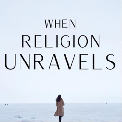 When Religion Unravels Clubhouse