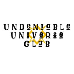 Undeniable Universe  Clubhouse