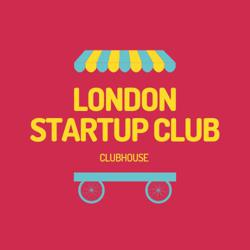 LONDON STARTUP CLUB Clubhouse