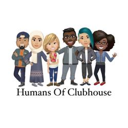 Humans Of Clubhouse Clubhouse
