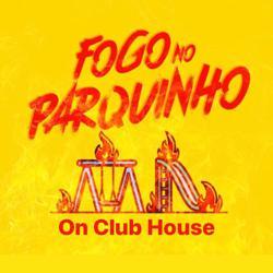 FOGO NO PARQUINHO Clubhouse