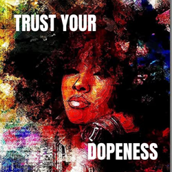 Trust Your Dopeness Clubhouse