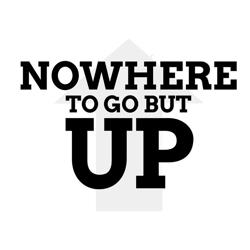 Nowhere To Go But Up  Clubhouse