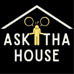 Ask Tha House 🏡 Clubhouse