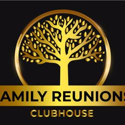 Family Reunions Clubhouse