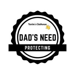 Dads Need Protecting To  Clubhouse