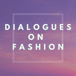 Dialogues on Fashion Clubhouse