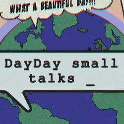 Dayday Small Talks. Clubhouse