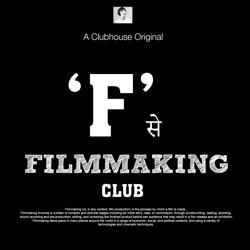 'F' se Filmmaking Clubhouse