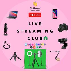 LIVE STREAMING CLUB  Clubhouse