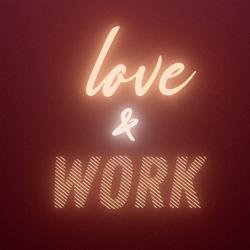 Love & Work. Clubhouse
