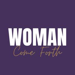 WOMAN COME FORTH Clubhouse