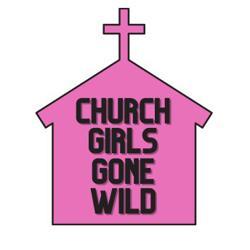 CHURCH GIRLS GONE WILD Clubhouse