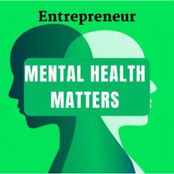 Entrepreneur Mental Health Matters Clubhouse