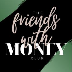 Friends With Money Clubhouse