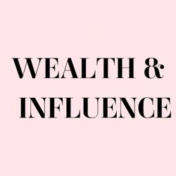 Wealth & Influence  Clubhouse