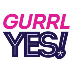 Gurrl, Yes! Clubhouse