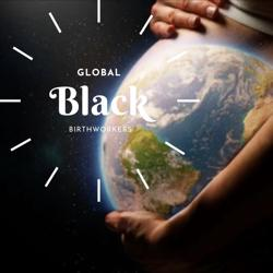 GLOBAL BLACK BIRTHWORKERS Clubhouse