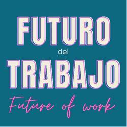 Futuro del Trabajo y FLOW Clubhouse