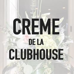 Creme de la CIubhouse Clubhouse
