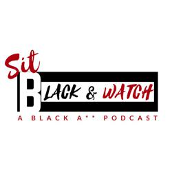Sit Black and Watch  Clubhouse