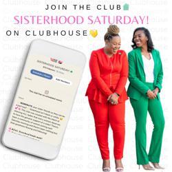 Sisterhood Saturday! Clubhouse