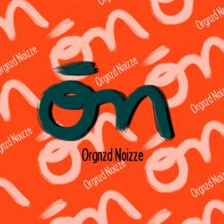 ORGNZD NOIZZE Clubhouse