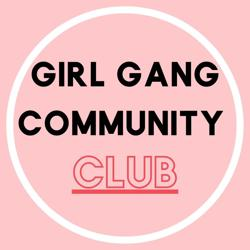 Girl Gang Community  Clubhouse