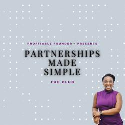 Profitable Founder™ | Partnerships Made Simple Clubhouse
